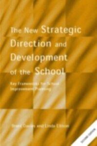 Ebook in inglese New Strategic Direction and Development of the School Davies, Brent , Ellison, Linda