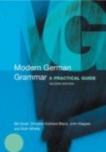Ebook in inglese Modern German Grammar Dodd, William , Eckhard-Black, Christine , Klapper, John , Whittle, Ruth