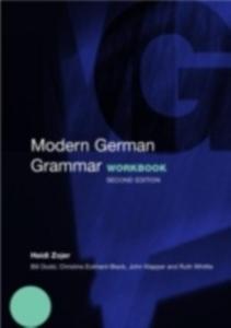 Ebook in inglese Modern German Grammar Workbook Dodd, William , Eckhard-Black, Christine , Klapper, John , Whittle, Ruth