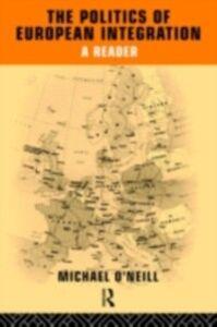 Ebook in inglese Politics of European Integration -, -