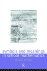 Ebook in inglese Symbols and Meanings in School Mathematics Pimm, David