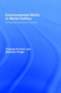 Ebook in inglese Environmental NGOs in World Politics Finger, Matthias , Princen, Thomas