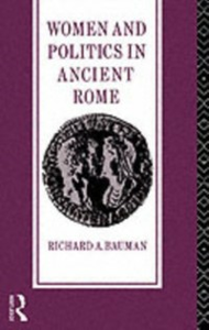 Ebook in inglese Women and Politics in Ancient Rome Bauman, Richard A.