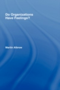 Ebook in inglese Do Organizations Have Feelings? Albrow, Martin