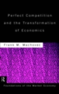 Ebook in inglese Perfect Competition and the Transformation of Economics Machovec, Frank