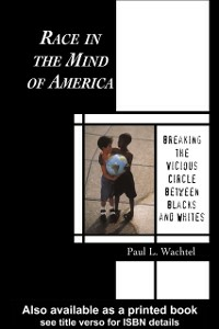 Ebook in inglese Race in the Mind of America Wachtel, Paul L.