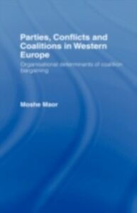 Ebook in inglese Parties, Conflicts and Coalitions in Western Europe Maor, Moshe