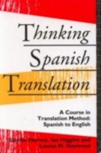 Ebook in inglese Thinking Spanish Translation Haywood, Louise , Hervey, Sandor , Higgins, Ian , Higgins, Mr Ian