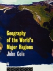 Ebook in inglese Geography of the World's Major Regions Cole, John
