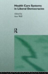 Foto Cover di Health Care Systems in Liberal Democracies, Ebook inglese di  edito da Taylor and Francis