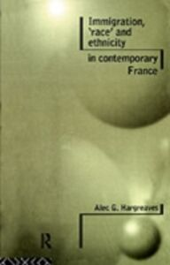 Foto Cover di Immigration, 'Race' and Ethnicity in Contemporary France, Ebook inglese di  edito da Taylor and Francis