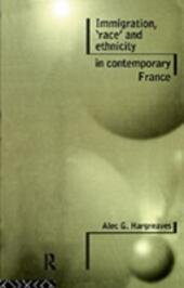 Immigration, 'Race'and Ethnicity in Contemporary France