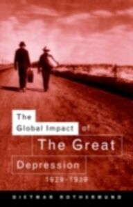 Ebook in inglese Global Impact of the Great Depression 1929-1939 Rothermund, Dietmar