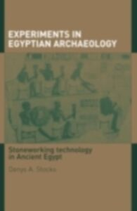 Foto Cover di Experiments in Egyptian Archaeology, Ebook inglese di Denys A. Stocks, edito da Taylor and Francis