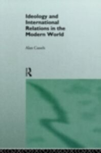 Ebook in inglese Ideology and International Relations in the Modern World Cassels, Alan