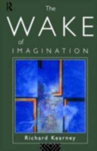 Ebook in inglese Wake of Imagination Kearney, Richard