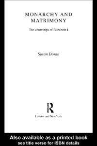 Ebook in inglese Monarchy and Matrimony Doran, Susan