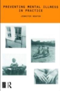 Ebook in inglese Preventing Mental Illness in Practice Newton, Dr Jennifer , Newton, Jennifer