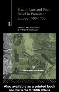 Ebook in inglese Health Care and Poor Relief in Protestant Europe 1500-1700