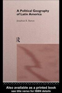 Foto Cover di Political Geography of Latin America, Ebook inglese di Jonathan R. Barton, edito da Taylor and Francis