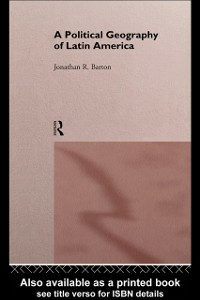 Ebook in inglese Political Geography of Latin America Barton, Jonathan R.