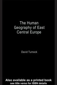 Ebook in inglese Human Geography of East Central Europe Turnock, David