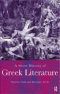 Foto Cover di Short History of Greek Literature, Ebook inglese di Suzanne Said,Monique Trede, edito da Taylor and Francis