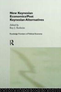 Foto Cover di New Keynesian Economics / Post Keynesian Alternatives, Ebook inglese di  edito da Taylor and Francis