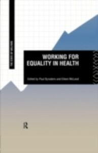 Foto Cover di Working for Equality in Health, Ebook inglese di  edito da Taylor and Francis