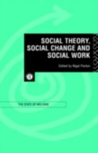 Foto Cover di Social Theory, Social Change and Social Work, Ebook inglese di  edito da Taylor and Francis