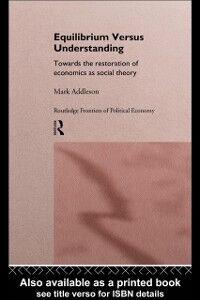 Foto Cover di Equilibrium versus Understanding, Ebook inglese di Mark Addleson, edito da Taylor and Francis