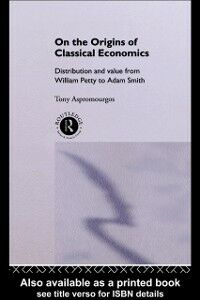 Foto Cover di On the Origins of Classical Economics, Ebook inglese di Tony Aspromourgos, edito da Taylor and Francis