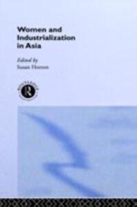 Ebook in inglese Women and Industrialization in Asia -, -