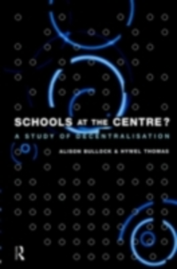 Ebook in inglese Schools at the Centre Bullock, Alison , Thomas, Hywel