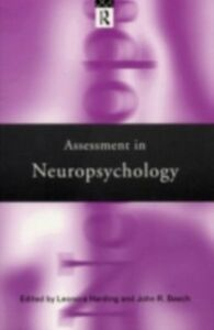 Foto Cover di Assessment in Neuropsychology, Ebook inglese di John R. Beech,Leonora Harding, edito da Taylor and Francis