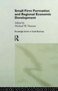 Ebook in inglese Small Firm Formation and Regional Economic Development Danson, Mike