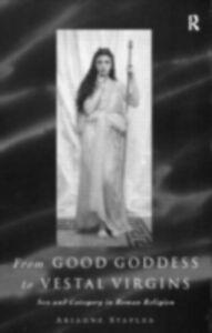Foto Cover di From Good Goddess to Vestal Virgins, Ebook inglese di Ariadne Staples, edito da Taylor and Francis