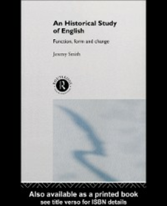 Ebook in inglese Historical Study of English Smith, Jeremy