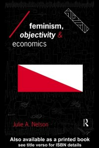Ebook in inglese Feminism, Objectivity and Economics Nelson, Julie