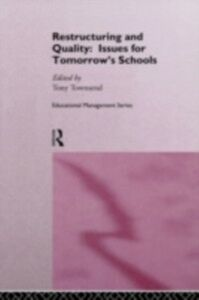 Ebook in inglese Restructuring and Quality: Issues for Tomorrow's Schools