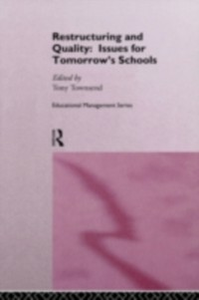 Ebook in inglese Restructuring and Quality: Issues for Tomorrow's Schools -, -
