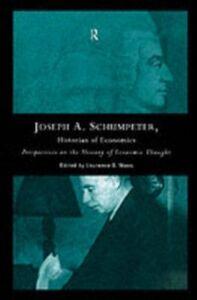 Foto Cover di Joseph A. Schumpeter: Historian of Economics, Ebook inglese di  edito da Taylor and Francis