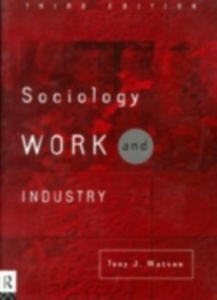Ebook in inglese Sociology, Work and Industry -, -