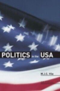Foto Cover di Politics in the USA, Ebook inglese di M.J.C. Vile, edito da Taylor and Francis