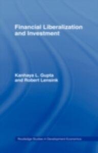 Foto Cover di Financial Liberalization and Investment, Ebook inglese di Kanhaya Gupta,Robert Lensink, edito da Taylor and Francis