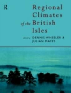 Ebook in inglese Regional Climates of the British Isles Mayes, Julian , Wheeler, Dennis