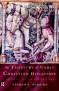 Ebook in inglese Tapestry of Early Christian Discourse Robbins, Vernon K.