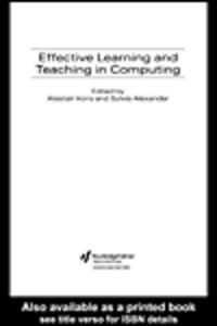 Ebook in inglese Effective Learning and Teaching in Computing Alexander, Sylvia , Irons, Alastair