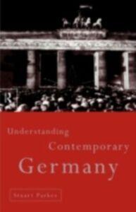 Foto Cover di Understanding Contemporary Germany, Ebook inglese di Stuart Parkes, edito da Taylor and Francis