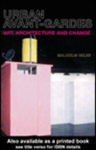 Ebook in inglese Urban Avant-Gardes Miles, Malcolm